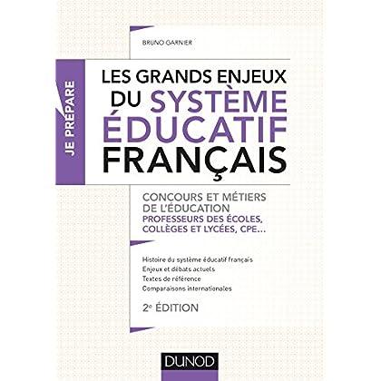 Les grands enjeux du système éducatif français - 2e éd. - Concours et métiers de l'éducation
