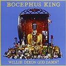 Willie Dixon God Damn!