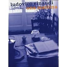 Ludovico Einaudi: Una Mattina for Solo Piano