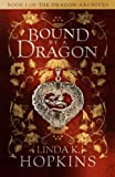Bound by a Dragon: Volume 1 (The Dragon Archives)