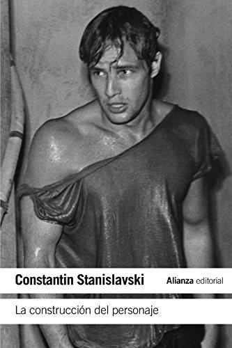 La construcción del personaje (El Libro De Bolsillo - Varios) por Constantin Stanislavski