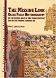 JJP Supplement 6 (2006) Journal of Juristic Papyrology: The Missing Link: Greek Pagan Historiography in the Second Half of the Third Century and in ... Of Juristic Papyrology Supplements, Band 6)