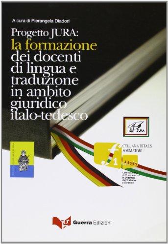 Progetto Jura. La formazione dei docenti di lingua e traduzione in ambito giuridico (Formazione Tedesco)