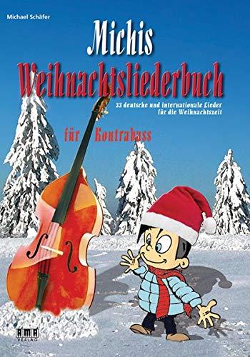 Michis Weihnachtsliederbuch für Kontrabass: 33 deutsche und internationale Lieder für die Weihnachtszeit