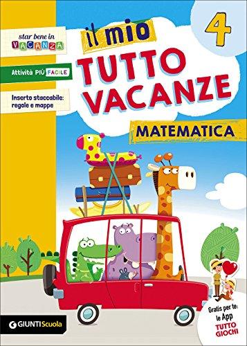 Il mio tutto vacanze. Matematica. Per la Scuola elementare: 4