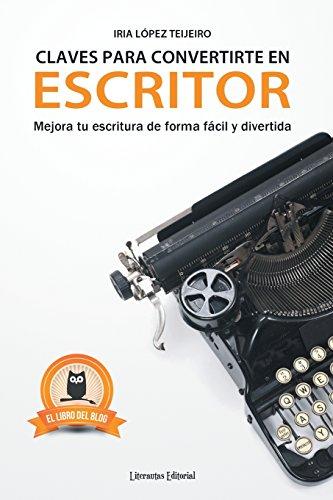Claves para convertirte en escritor: Mejora tu escritura de forma fácil y divertida