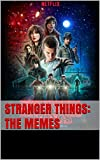 Stranger Things: The Memes