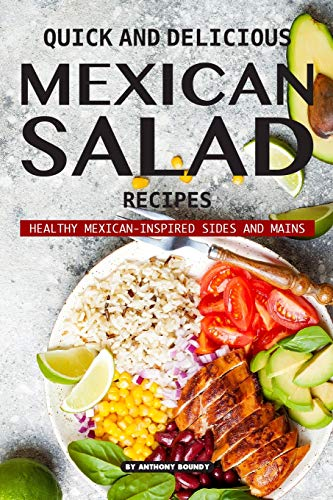 Quick and Delicious Mexican Salad Recipes: Healthy Mexican-Inspired Sides and Mains - Salat-kit