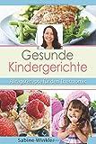 Gesunde Kindergerichte - Alltagsrezepte für den Thermomix - Sabine Winkler