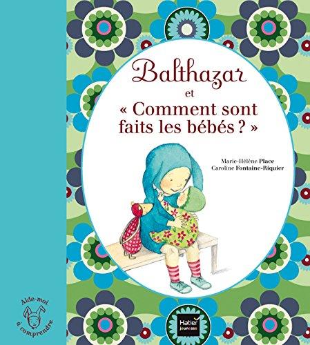Balthazar et comment sont faits les bébés ? - Pédagogie Montessori por Marie-Hélène Place