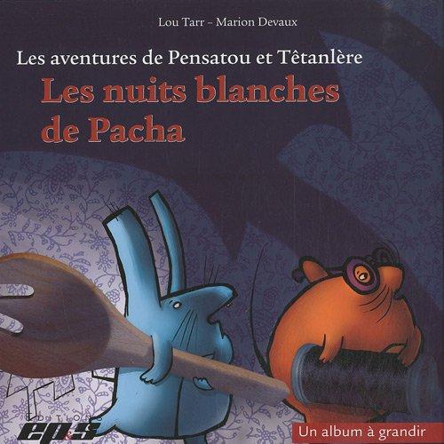 Les aventures de Pensatou et Têtanlère : Les nuits blanches de Pacha : Pack 3 volumes : album + livret + posters par