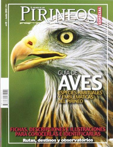 Guía de aves: Especies habituales y emblematicas del Pirineo (El mundo de los Pirineos. Numero Especial) por Txinpartetan S.L