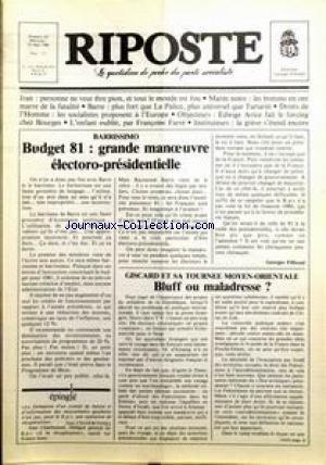 RIPOSTE [No 105] du 12/03/1980 - BARRISSIMO - BUDGET 81 - GRAND MANOEUVRE ELECTORO-PRESIDENTIELLE - GISCARD ET SA TOURNEE MOYEN-ORIENTALE - IRAN - LES BRETONS - BARRE - DROITS D L'HOMME - EDWIGE AVICE - L'ENFANT OUBLIE PAR F. FARRE - INSTITUTEURS - LA GREVE.