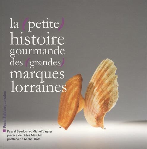 La (petite) histoire gourmande des (grandes) marques lorraines