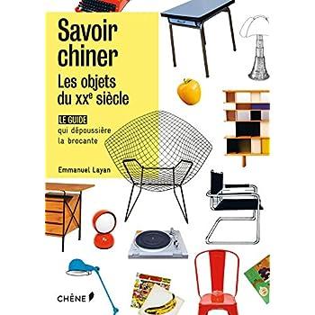 Savoir chiner : les objets du 20e siècle