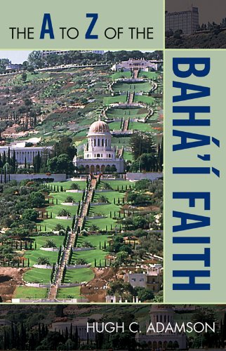 The A to Z of the Bahá'í Faith (The A to Z Guide Series) por Hugh C. Adamson