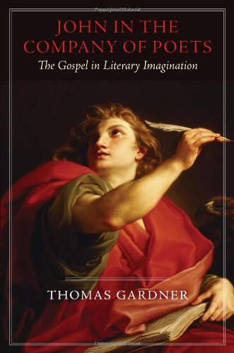 John In The Company Of Poets The Gospel In Literary Imagination Studies In Christianity And Literature