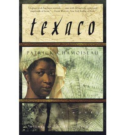 [ [ [ Texaco (Vintage Intl) (Vintage International (Paperback)) [ TEXACO (VINTAGE INTL) (VINTAGE INTERNATIONAL (PAPERBACK)) ] By Chamoiseau, Patrick ( Author )Feb-24-1998