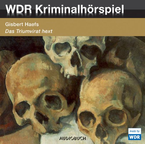 Das Triumvirat hext (Gisbert Haefs) WDR 2007
