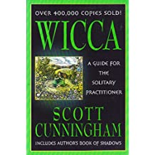 Wicca — A Guide for the Solitary Practitioner