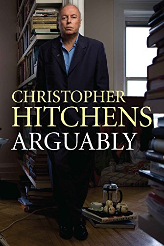 Arguably: Shortlisted for the 2012 Orwell Prize (English Edition) por Christopher Hitchens