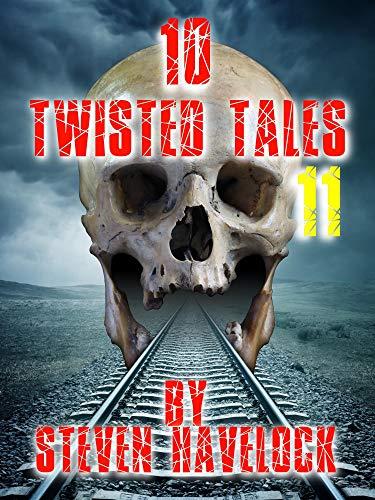 10 Twisted Tales vol: 11 (English Edition) por Steven Havelock