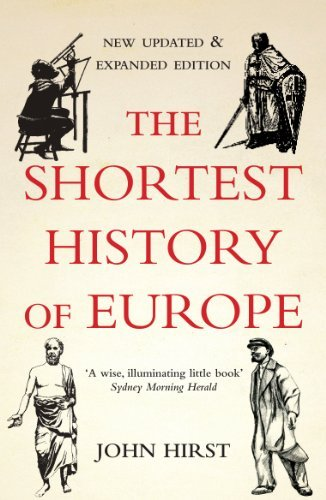 The Shortest History of Europe by John Hirst (2012-09-04)