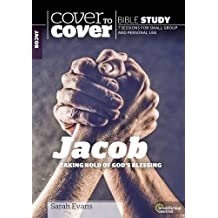 Cover to Cover Bible Study: Jacob: Taking Hold of God's Blessings (Cover to Cover Bible Study Guides)