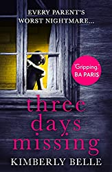 Three Days Missing: A nail-biting psychological thriller with a killer twist! (English Edition)