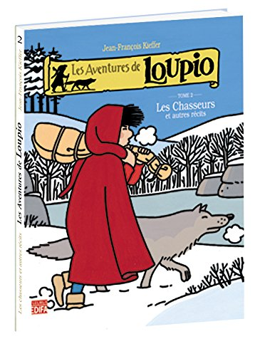 Les Aventures de Loupio, tome 2 : Les Chasseurs et Autres récits par Jean-François Kieffer