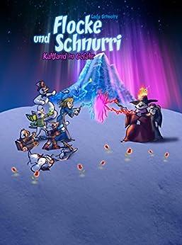Flocke und Schnurri: Kaltland in Gefahr (German Edition) by [Lady Grimoire]