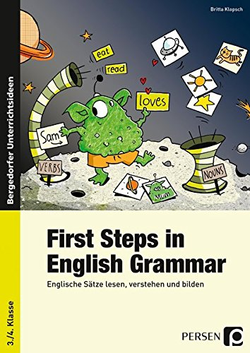 First Steps in English Grammar: Englische Sätze lesen, verstehen und bilden (3. und 4. Klasse)
