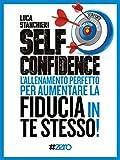 Self Confidence: L'allenamento perfetto per aumentare la fiducia in te stesso!