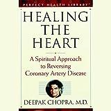 Healing the Heart: A Spiritual Approach to Reversing Coronary Artery Disease