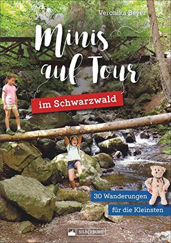 Wandern mit Kindern: Minis auf Tour im Schwarzwald. Wandern mit Kindern: Wanderführer für Familien mit kleinen Kindern. Das Familienwanderbuch.