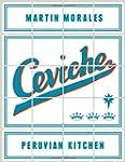Ceviche: Peruvian Kitchen: Authentic...