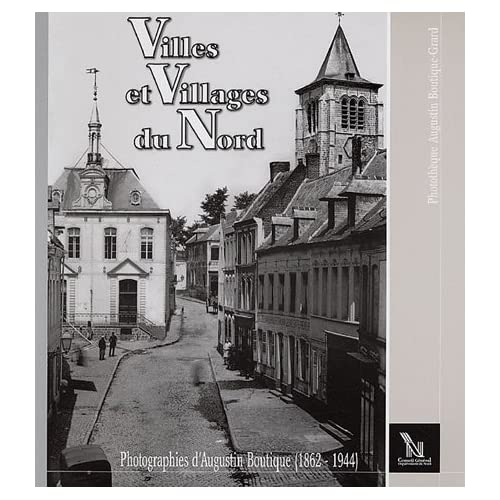 Villes et Villages du Nord : Augustin Boutique, photographe (1862-1944)
