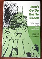 Don't Go Up Kettle Creek: Verbal Legacy of the Upper Cumberland