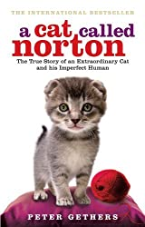 A Cat Called Norton: The True Story of an Extraordinary Cat and His Imperfect Human by Peter Gethers (2009-06-01)