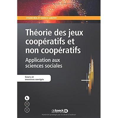 Théorie des jeux coopératifs et non coopératifs : Application aux sciences sociales