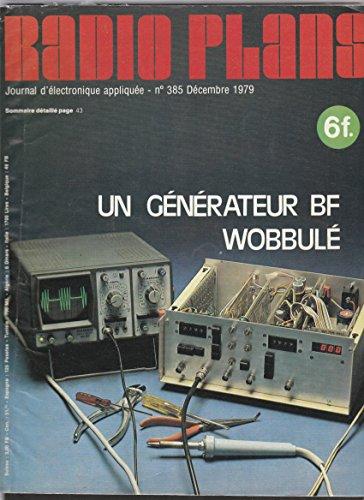 RADIO PLANS journal d'électronique appliquée [No 385 de décembre 1975] Un générateur BF Wobbulé par Collectif