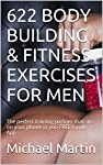 Welcome to the giant book of fitness exercises. This book contains 622 Fitness Exercises to keep your workout varied and to ensure you see the best results by not repeating the same exercises day in day out. GET A FREE TRAINING PARTNER LINK FOR RAPID...