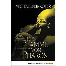 Die Flamme von Pharos: Historischer Roman (Sarah Kincaid 2)