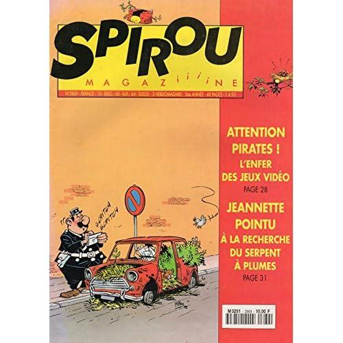 Spirou, n° 2869 du 07 avril 1993 : Attention pirates ! L'enfer des jeux vidéo / Jeannette Pointu - À la recherche du serpent à plumes