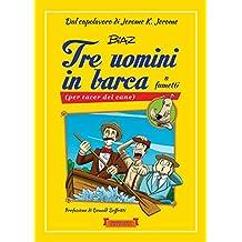 Tre uomini in barca a fumetti: (per tacer del cane) (Piccola Biblioteca del Sorriso)