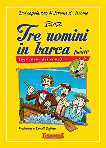 Tre uomini in barca a fumetti: (per tacer del cane) (Piccola Biblioteca del Sorriso) - Vacanza In Barca