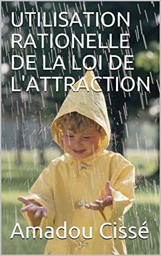Couverture du livre UTILISATION RATIONELLE DE LA LOI DE L'ATTRACTION
