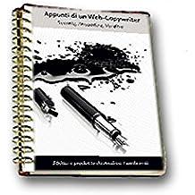Appunti di un Web-Copywriter: Strategie efficaci per scrivere e vendere nel web