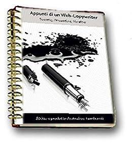 Appunti di un Web-Copywriter: Strategie efficaci per scrivere e vendere nel web di [Tamburelli, Andrea]