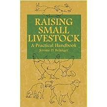 Raising Small Livestock: A Practical Handbook